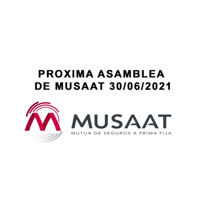 PROXIMA ASAMBLEA DE MUSAAT 30/06/2021
