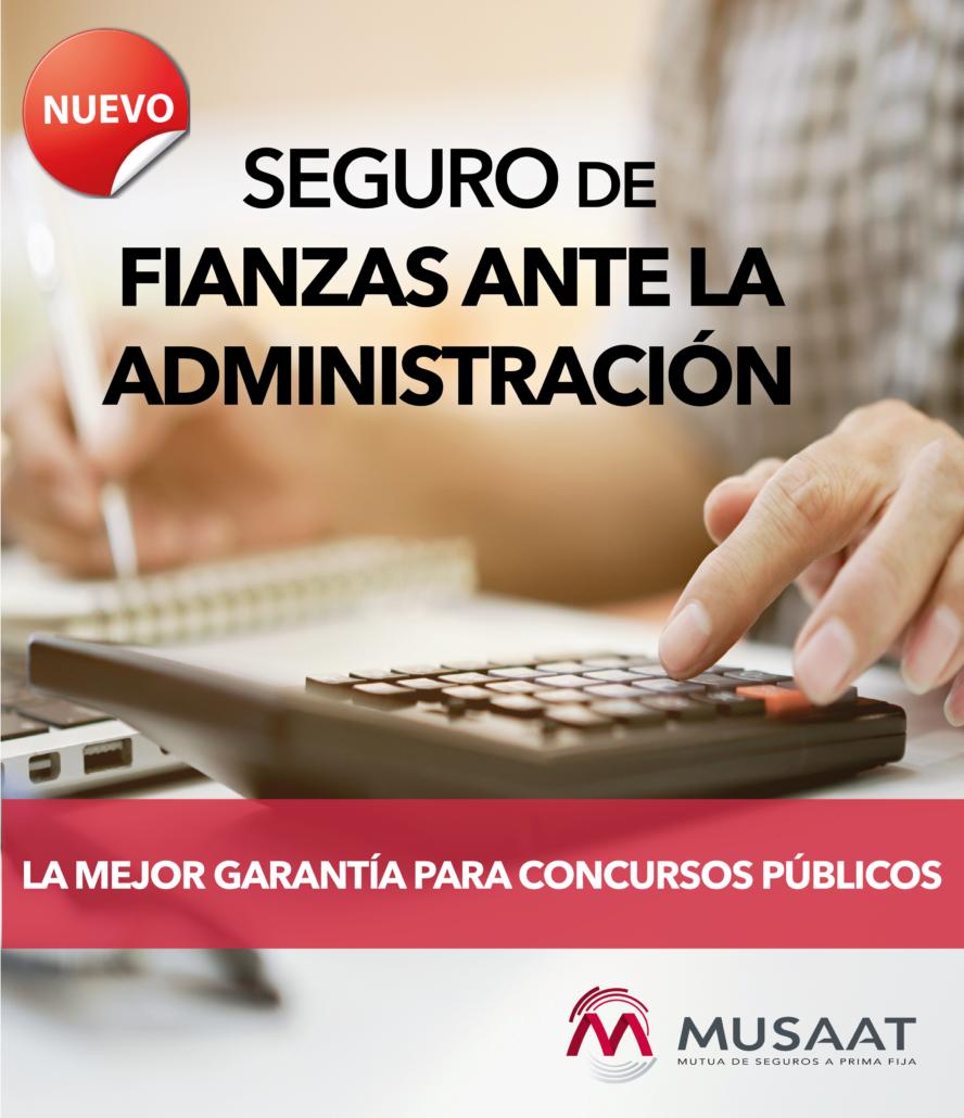 Campaña del SEGURO DE FIANZAS ANTE LA ADMINISTRACION de MUSAAT